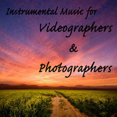Instrumental Music for Videographers & Photographers by Steven C