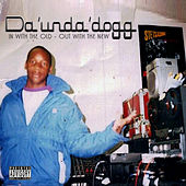 In with the Old out with the New de Da 'Unda' Dogg
