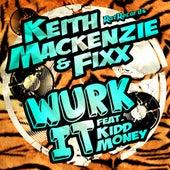 Wurk It (feat. Kidd Money) by DJ Fixx