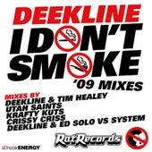 I Don't Smoke ('09 Mixes) de Deekline