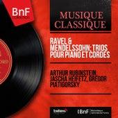 Ravel & Mendelssohn: Trios pour piano et cordes (Mono Version) by Arthur Rubinstein
