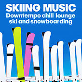 Skiing Music (Downtempo, Chill, Lounge Ski and Snowboarding) by Various Artists