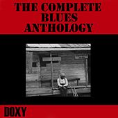 The Complete Blues Anthology (Doxy Collection, Remastered) by Various Artists