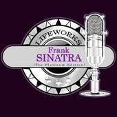 Lifeworks - Frank Sinatra (The Platinum Edition) by Frank Sinatra