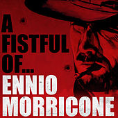 A Fistful Of...The Best of Ennio Morricone by Various Artists