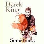 Sometimes de Derek King
