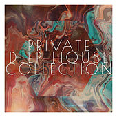 Private Deep House Collection by Various Artists