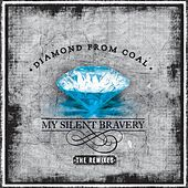 Diamond from Coal - The Remixes by My Silent Bravery
