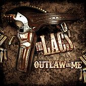 Outlaw in Me by The Lacs