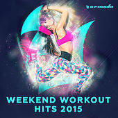 Weekend Workout Hits 2015 van Various Artists