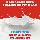 Raindrops Keep Falling on My Head (From the Cow and Gate T.V. Advert) de Sacre