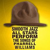 Smooth Jazz All Stars Perform the Songs of Pharrell Williams de Smooth Jazz Allstars