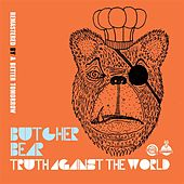 Truth Against The World by Butcher Bear