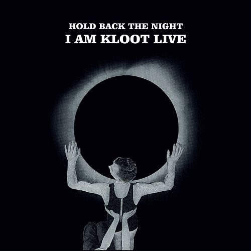 Hold Back the Night I Am Kloot Live (Deluxe Edition) by I Am Kloot
