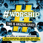 #Worship: This Is Amazing Grace by Elevation