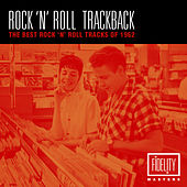Rock 'N' Roll Trackback - The Best Rock 'N' Roll Tracks of 1962 de Various Artists