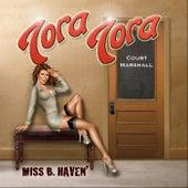 Miss B. Havin' by Tora Tora