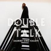 Double Talk by Jaakko Eino Kalevi
