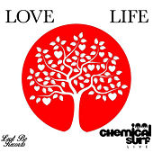 Love Life von Chemical Surf
