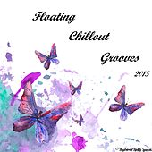 Floating Chillout Grooves 2015 de Various Artists