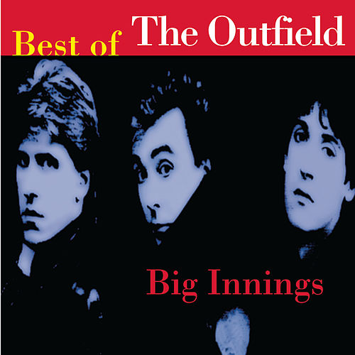 Big Innings: Best Of The Outfield by The Outfield