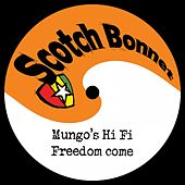Freedom Come by Mungo's Hi-Fi