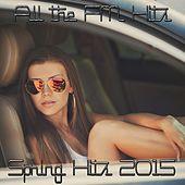 Spring Hits 2015 (All the FM Hits) de Various Artists