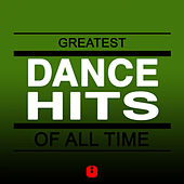 Greatest Dance Hits of All Time by Various Artists