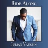 Ride Along by Julian Vaughn