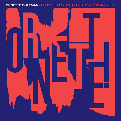 Ornette! (feat, Don Cherry) [Bonus Track Version] by Ornette Coleman