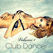 Club Dancer, Vol. 1 by Various Artists