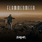 Flammenmeer by Dame
