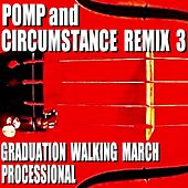 Pomp and Circumstance Remix 3 (Graduation Walking March Processional) von Blue Claw Philharmonic