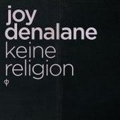 Keine Religion von Joy Denalane