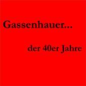 Gassenhauer der 40er Jahre de Various Artists