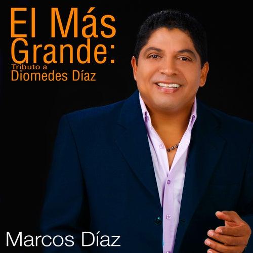 El Más Grande: Tributo a Diomedez Díaz (Single) de Marcos Díaz