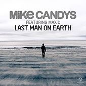 Last Man On Earth von Mike Candys