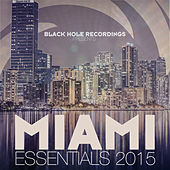 Black Hole presents Miami Essentials 2015 de Various Artists