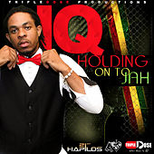 Holding on to Jah by IQ