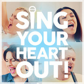 Sing Your Heart Out by Various Artists