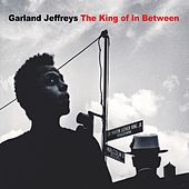 The King of in Between von Garland Jeffreys
