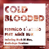 Cold Blooded (feat. Mikie Blak) by Federico d'Alessio