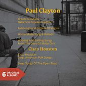 Paul Clayton & Cisco Houston (6 Original Folk Albums) by Various Artists