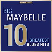 Masterpieces Presents Big Maybelle: 10 Greatest Blues Hits by Big Maybelle