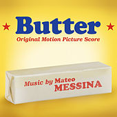 Butter (Original Motion Picture Score) by Mateo Messina