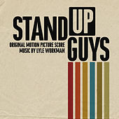 Stand up Guys (Original Motion Picture Score) by Lyle Workman