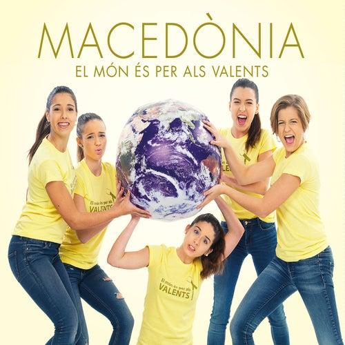 El Món és Per Als Valents by Macedònia