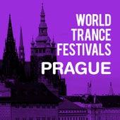 World Trance Festivals - Prague by Various Artists