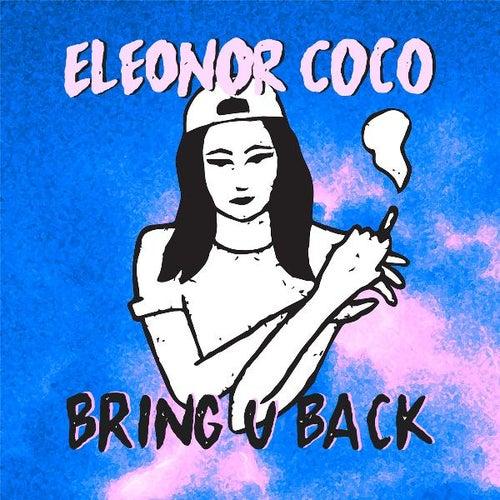 Bring U Back de Eleonor Coco