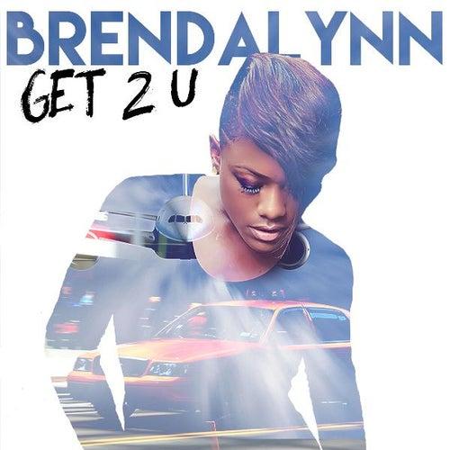 Get 2 U by Brendalynn